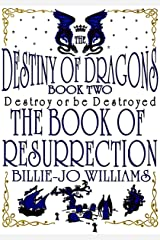 The Book of Resurrection (The Destiny of Dragons 2) Kindle Edition
