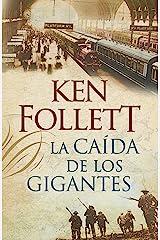 La caída de los gigantes (The Century 1) Versión Kindle