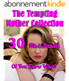 The Tempting Mother Collection (30 Book Bundle Of You Know What!) (English Edition)