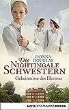 Die Nightingale Schwestern: Geheimnisse des Herzens (Nightingales-Reihe 2)