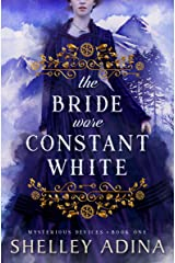 The Bride Wore Constant White: Mysterious Devices 1 (Magnificent Devices Book 13) Kindle Edition