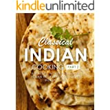 Classical Indian Cooking 2: Authentic North and South Indian Recipes for Delicious Indian Food