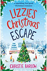 Lizzie's Christmas Escape: A sparkling feel good Christmas romance Kindle Edition
