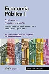 Economía Pública I: Fundamentos. Presupuesto y Gastos Versión Kindle