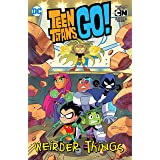 Teen Titans Go!: Weirder Things (Teen Titans Go! (2013-2019))