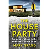 The House Party: A gripping heart-stopping psychological thriller for 2021 (English Edition)
