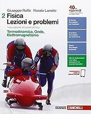 Fisica: lezioni e problemi. Ediz. verde. Per le Scuole superiori. Con e-book. Con espansione online: 2