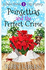 Poinsettias and the Perfect Crime: Mystery (Diana Flowers Floriculture Mysteries Book 3) Kindle Edition