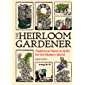 The Heirloom Gardener: Traditional Plants and Skills for the Modern World (English Edition)