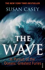 The Wave: In Pursuit of the Oceans' Greatest Furies
