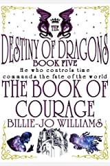 The Book of Courage (The Destiny of Dragons 5) Kindle Edition