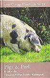 Pigs & Pork: River Cottage Handbook No.14
