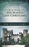 Tod eines Lords: Ein Fall für Maud und Lady Christabel (German Edition)