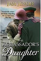 The Ambassador's Daughter (Kommandant's Girl) Kindle Edition