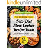 The Original #2020 Keto Diet Slow Cooker Recipe Book: Quick and Healthy Keto Diet Recipes for Your Slow Cooker incl. 14 Days