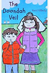 The Doondah Veil: A First Holy Communion tale from rural Ireland - a story for children making their First Communion (Life in an Irish School) Kindle Edition