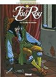 Le Fou du roy - Tome 09: Le Testament de d'Artagnan