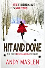 Hit and Done: Shortlisted for Kindle Storyteller Award 2018 (The DI Stella Cole Thrillers Book 3) Kindle Edition