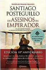 Los asesinos del emperador (décimo aniversario): El ascenso de Trajano, el primer emperador hispano de la Historia (Trilogía de Trajano nº 1) Versión Kindle