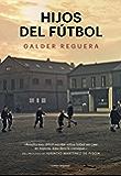 Hijos del fútbol (Literaturas) (Spanish Edition)