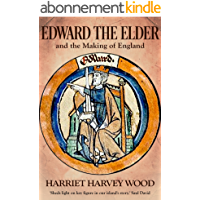 Edward the Elder and the Making of England (English Edition)