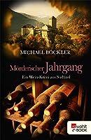 Mörderischer Jahrgang: Ein Wein-Krimi aus Südtirol (Baron Emilio von Ritzfeld-Hechenstein 3)