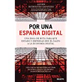 Por una España digital: Una hoja de ruta para que Estado y empresas den el salto a la economía digital