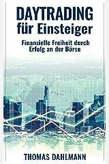 Daytrading für Einsteiger: Finanzielle Freiheit durch Erfolg an der Börse Kindle Ausgabe