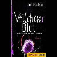 Veilchens Blut: Ein Fall für Valerie Mauser. Alpenkrimi (Veilchen-Krimi 3) (German Edition)