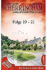 Cherringham Sammelband VII - Folge 19-21: Landluft kann tödlich sein Kindle Ausgabe