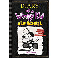 Old School (Diary of a Wimpy Kid #10) (English Edition)
