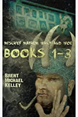 Mischief Mayhem Want and Woe Omnibus Books 1-3 Kindle Edition