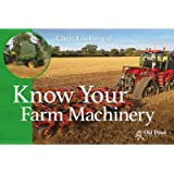 Know Your Farm Machinery (Old Pond Books) 43 Machines including Tractors, Ploughs, Cultivators, Drills, Spreaders…