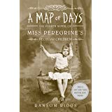 A Map of Days: Miss Peregrine's Peculiar Children by Ransom Riggs - 4-  Ransom Riggs: Miss Peregrine's Peculiar Children Book