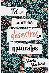 Tú y otros desastres naturales Versión Kindle