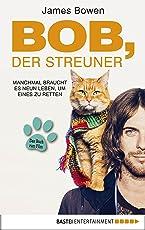 Bob, der Streuner: Die Katze, die mein Leben veränderte (James Bowen Bücher 1)