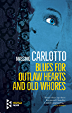 Blues for Outlaw Hearts and Old Whores (The Alligator)