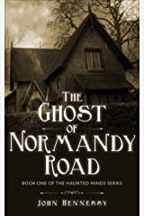 The Ghost of Normandy Road - Haunted Minds I: Haunted Minds Series Book One Kindle Edition