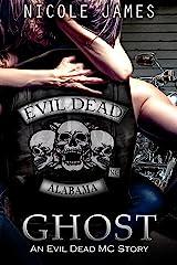 GHOST: An Evil Dead MC Story (The Evil Dead MC Series Book 5) Kindle Edition