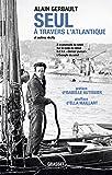 Seul à travers l'Atlantique et autres récits Ned: Préface d'Isabelle Autissier
