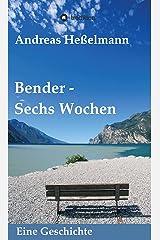 Bender - Sechs Wochen: Eine Geschichte Kindle Ausgabe