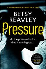 Pressure: a claustrophobic mystery thriller full of twists Kindle Edition