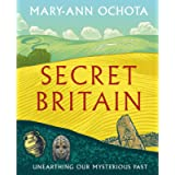 Secret Britain: Unearthing our Mysterious Past