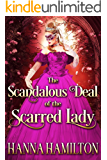 The Scandalous Deal of the Scarred Lady: A Historical Regency Romance Novel (English Edition)