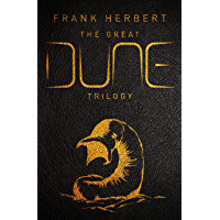 The Great Dune Trilogy: Dune, Dune Messiah, Children of Dune (GOLLANCZ S.F.) (English Edition)