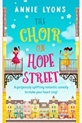 The Choir on Hope Street: A gorgeously uplifting romantic comedy to make your heart sing! Kindle Edition