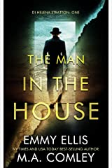 The Man in the House (DI Helena Stratton Book 1) Kindle Edition