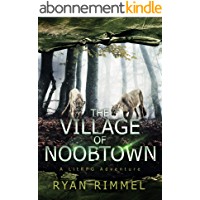Village of Noobtown: Noobtown Book 2 (A LitRPG Adventure) (English Edition)