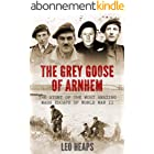 The Grey Goose of Arnhem: The Story of the Most Amazing Mass Escape of World War II (Major Battles of World War Two) (English