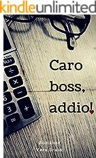 Caro boss, addio!
